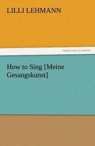 How to Sing [Meine Gesangskunst]