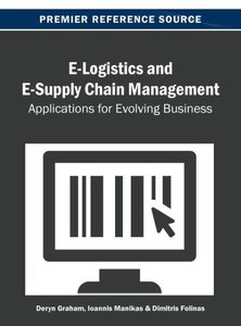 E-Logistics and E-Supply Chain Management: Applications for Evol