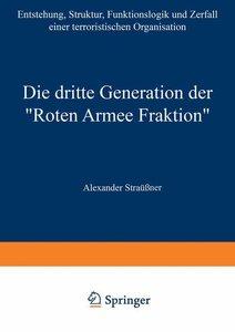 """Die dritte Generation der """"Roten Armee Fraktion"""""""