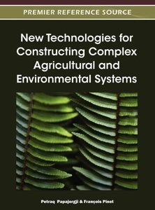 New Technologies for Constructing Complex Agricultural and Envir