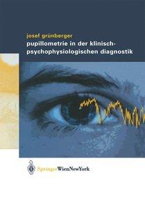 Pupillometrie in der klinisch- psychophysiologischen Diagnostik