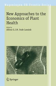 New Approaches to the Economics of Plant Health