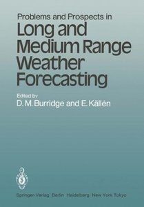 Problems and Prospects in Long and Medium Range Weather Forecast