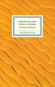 Zauberfest des Lichts. Matisse in Marokko