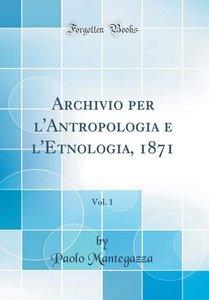 Archivio per l\'Antropologia e l\'Etnologia, 1871, Vol. 1 (Class