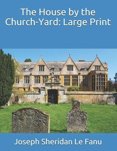 The House by the Church-Yard: Large Print