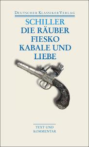 Die Räuber / Fiesko / Kabale und Liebe