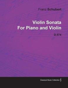 Violin Sonata by Franz Schubert for Piano and Violin D.574