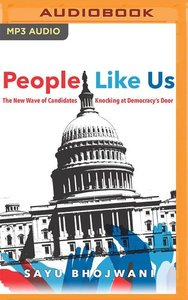 People Like Us: The New Wave of Candidates Knocking at Democracy
