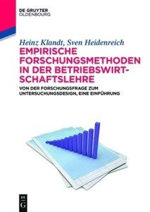 Empirische Forschungsmethoden in der Betriebswirtschaftslehre