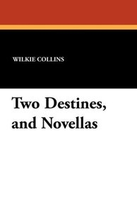 Two Destines, and Novellas
