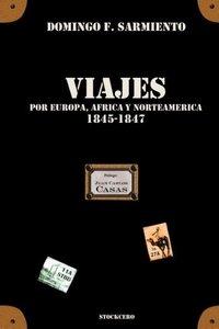 Viajes Por Europa, Africa y Norte America -1845/1847