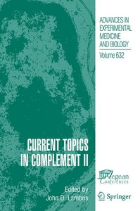 Current Topics in Complement II