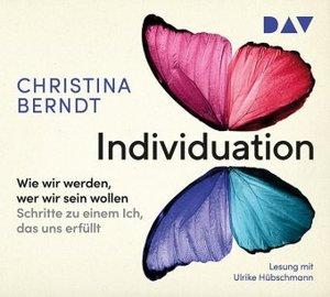 Individuation Wie wir werden, wer wir sein wollen. Schritte zu e