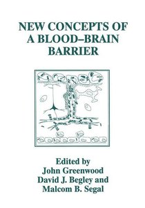New Concepts of a Blood-Brain Barrier