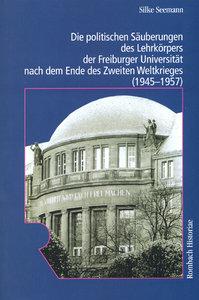 Die politischen Säuberungen des Lehrkörpers der Freiburger Unive