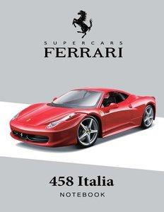 Supercars Ferrari 458 Italia Notebook: For Boys & Men, Ferrari J