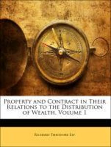 Property and Contract in Their Relations to the Distribution of