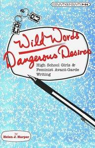Wild Words / Dangerous Desires