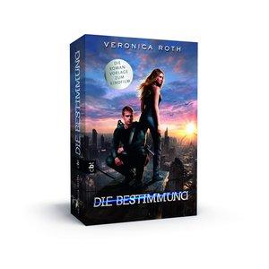 Die Bestimmung 01. Buch zum Film