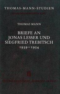 Briefe an Jonas Lesser und Siegfried Trebitsch 1939-1954