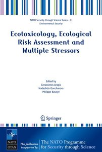 Ecotoxicology, Ecological Risk Assessment and Multiple Stressors