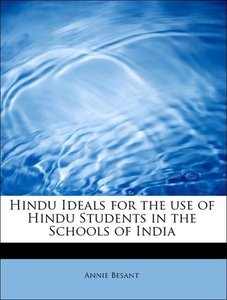 Hindu Ideals for the use of Hindu Students in the Schools of Ind
