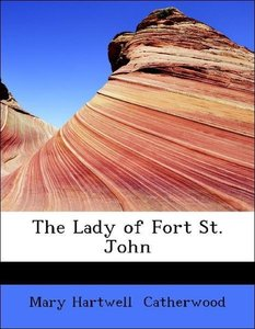 The Lady of Fort St. John