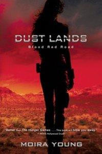 Dust Lands Trilogy 1. Blood Red Road