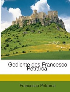 Die Gedichte Des Francesco Petrarca...