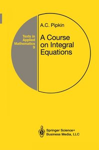 A Course on Integral Equations