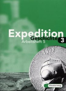 Expedition Geschichte 3. Schülerarbeitsheft 5. Sekundarstufe 1