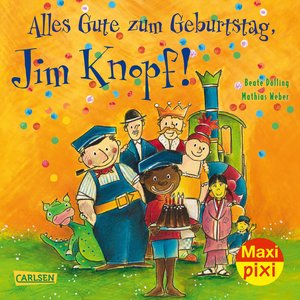 Maxi-Pixi Nr. 267: VE 5 Alles Gute zum Geburtstag, Jim Knopf!