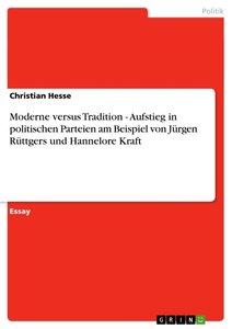 Moderne versus Tradition - Aufstieg in politischen Parteien am B