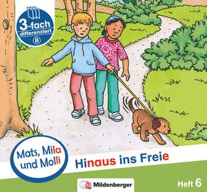 Mats, Mila und Molly - Heft 6: Hinaus ins Freie - Schwierigkeits