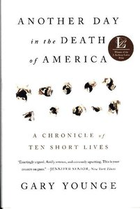 Another Day in the Death of America: A Chronicle of Ten Short Li