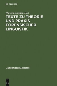 Texte zu Theorie und Praxis forensischer Linguistik