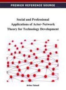 Social and Professional Applications of Actor-Network Theory for