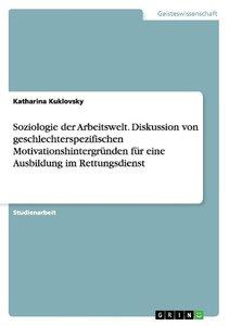 Soziologie der Arbeitswelt. Diskussion von geschlechterspezifisc