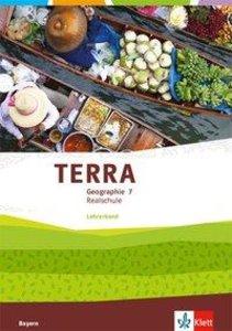 TERRA Geographie 7. Lehrerband Klasse 7. Ausgabe Bayern Realschu