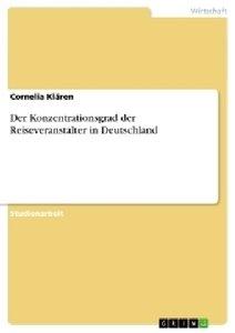 Der Konzentrationsgrad der Reiseveranstalter in Deutschland