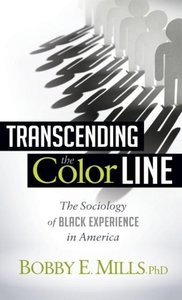 Transcending the Color Line: The Sociology of Black Experience i