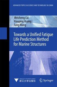 Towards a Unified Fatigue Life Prediction Method for Marine Stru