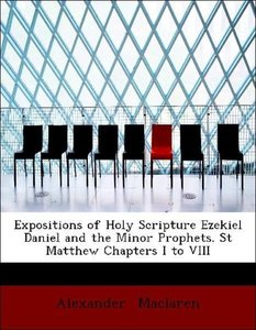 Expositions of Holy Scripture Ezekiel Daniel and the Minor Proph