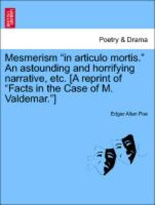 "Mesmerism ""in articulo mortis."" An astounding and horrifying nar"