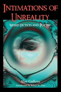 Intimations of Unreality: Weird Fiction and Poetry