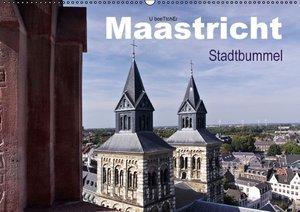 Maastricht - Stadtbummel (Wandkalender 2016 DIN A2 quer)