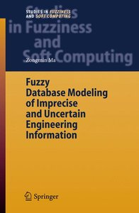 Fuzzy Database Modeling of Imprecise and Uncertain Engineering I