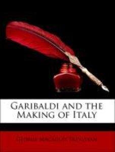Garibaldi and the Making of Italy