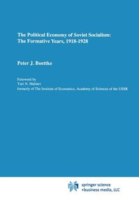 The Political Economy of Soviet Socialism: the Formative Years,